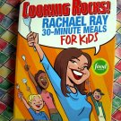 Cooking Rocks! Rachael Ray 30-Minute Meals for Kids Cookbook