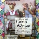 Cooking With Cajun Women: Recipes and Remembrances From South Louisiana Kitchens Cookbook