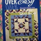 Over Easy: Creative Ideas for Pieced Quilt Backs  by Lerlene Nevaril