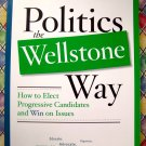 Politics the Wellstone Way Book How to Elect Progressives Liberal Democtatic Candidates