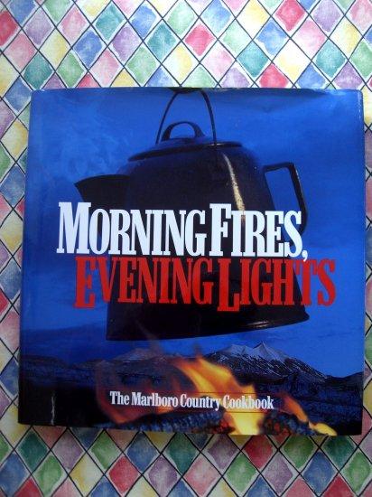 Marlboro Country Cookbook MORNING FIRES, EVENING LIGHTS Western Recipes