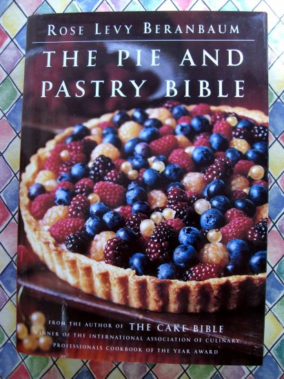The Pie and Pastry Bible HC Cookbook Rose Levy Beranbaum