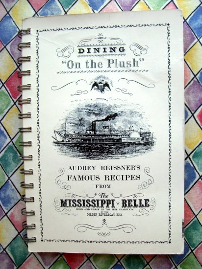 SOLD! Dining on the Plush Cookbook by Audrey Reissner's Recipes Mississippi Belle