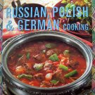 Russian, German & Polish Food & Cooking Cookbook 185 Recipes