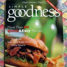 Weight Watchers Magazine Simple Goodness: More Than 100 Quick & Easy Recipes /Cookbook