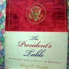 The President's Table: Two Hundred Years of Dining and Diplomacy White House History Book