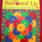 All Buttoned Up 12 Quilt Patterns from the Button Box Quilting Instruction Book