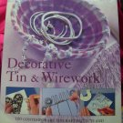 Decorative Tin & Wirework: 100 Contemporary Tincraft Project Book