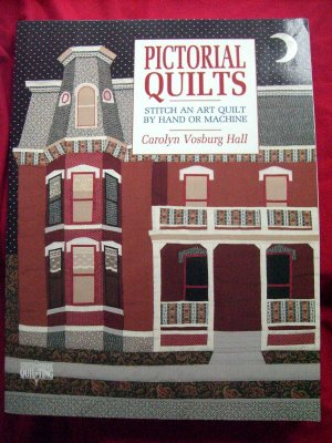 Pictorial Quilts Art Quilt Instruction Book by Carolyn Hall
