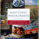 The Nantucket Restaurants Cookbook: Menus and Recipes From the Faraway Isle HCDJ