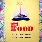 Vintage 1943 Food For the Body For The Soul Church Cookbook