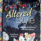 Altered Style: Sewing & Embellishing Wearable Fashions Instruction Book Embellish Craft