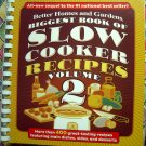Biggest Book of Slow Cooker Recipes Vol 2 (Better Homes & Gardens Cookbook) 400 Recipes