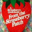A STRAWBERRY COOKBOOK From The Strawberry Patch Unique and Scarce!