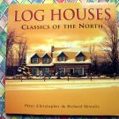 Log Houses: Classics of the North ~ Book Wood Cabin Ideas