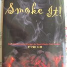 Smoke It! Cookbook Over 80 Succulent Recipes by Kirk
