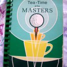 Tea-Time at the Masters: A Collection of Recipes by Inc. Junior League of Augusta Cookbook