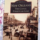New Orleans: The Canal Streetcar Line ~ History Book