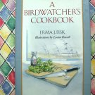 A Birdwatcher&#39;s Cookbook Fisk 1st Edition