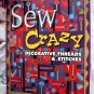 Sew Crazy Decorative Threads Stitches Instruction Book by Alice Kolb Quilt /Quilting Ideas