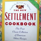 The New Settlement Cookbook: 1991 The First Classic Collection of American Ethnic Recipes