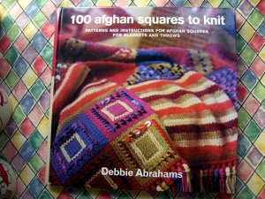 100 Afghan Squares to Knit: Patterns and Instructions Book by Debbie Abrahams