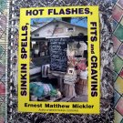 Sinkin Spells, Hot Flashes, Fits and Cravins Cookbook by Ernest Matthew Mickler