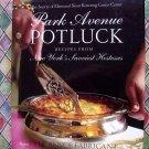 Park Avenue Potluck Cookbook ~ Recipes from New York`s Savviest Hostesses