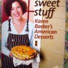 Sweet Stuff: Karen Barker's American Desserts Cookbook HCDJ