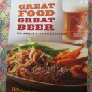 Anheuser-Busch Cookbook: Great Food, Great Beer ~ 185 Recipes