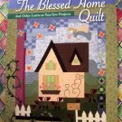The Blessed Home Quilt: & other Learn-as-you-Sew Projects