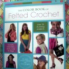 The Color Book of Felted Crochet ~ Project Instruction Book