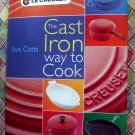 Le Creuset Cast Iron Cookbook ~ Way to Cook by Sue Cutts HCDJ