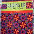 Pairing Up 2-Block Quilts by Nancy Mahoney Quilting Instruction Book