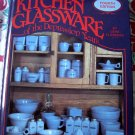 Kitchen Glassware of the Depression Years Reference Guide 4th Edition ~ Prices & Information