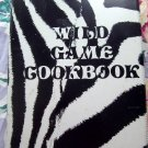Rare Wild Game Cookbook 1979 Safari Club International's Wildgame Recipes
