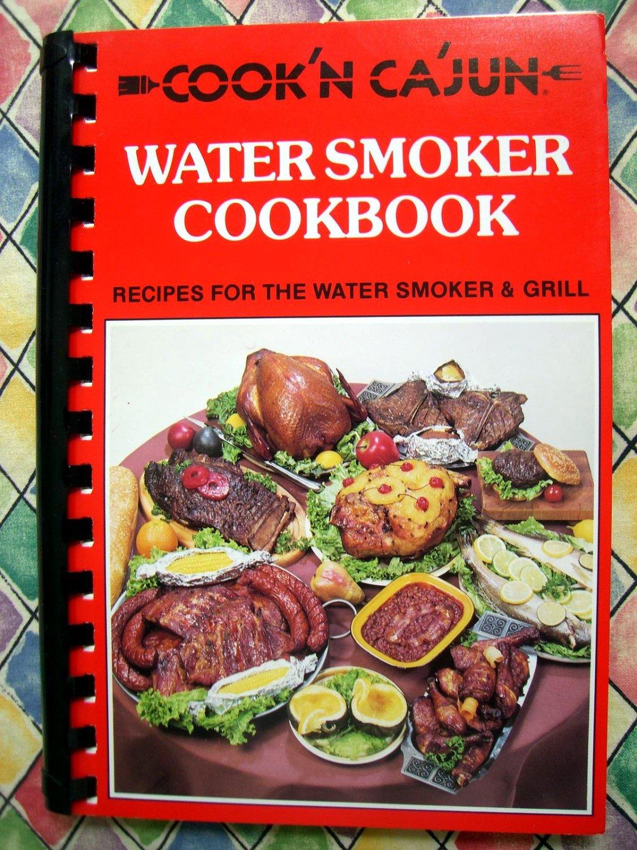 SOLD! Cookin Cajun Water Smoker Grill Cookbook Wild Game & BBQ Recipes too!