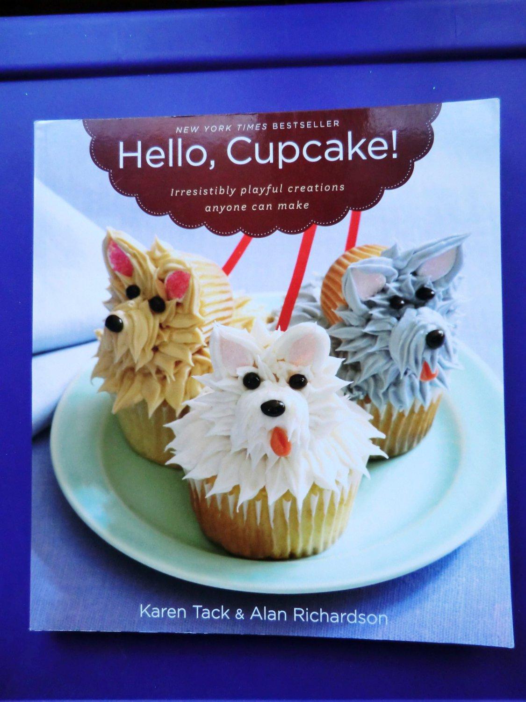 Hello, Cupcake! (Cookbook) Irresistibly Playful Creations Anyone Can Make