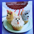 Hello, Cupcake! (Cookbook) Irresistibly Playful Creations Anyone Can Make