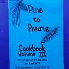 Pine To Prairie Cookbook Volume III Blue Cover Telephone Pioneers MN