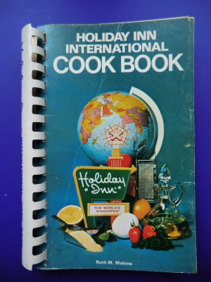 Vintage Holiday Inn International Cookbook by Ruth M. Malone