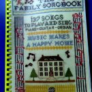 THE FAMILY SONGBOOK: 137 Songs to Play and Sing / Song Book