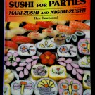 Sushi for Parties Instructions Recipe Book by Maki-Zushi and Nigiri-Zushi  Cookbook