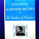 Rare Vintage 1942 ~ Some Favorite Southern Recipes  Duchess of Windsor Cookbook