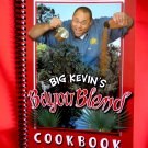 Big Kevin's Bayou Blend Cookbook New Orleans Louisiana Cajun Recipes