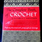 Vintage 1946 Complete Book of Crochet Pattern Instruction Book by Mathieson Hardcover HCDJ