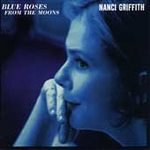 Nanci Griffith (CD) Blue Roses From The Moon