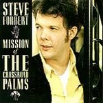 Steve Forbert (CD) Mission Of The Crossroad Palms