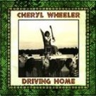 Cheryl Wheeler (CD) Driving Home