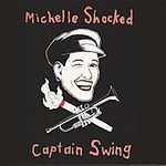 Michelle Shocked (CD) Captain Swing